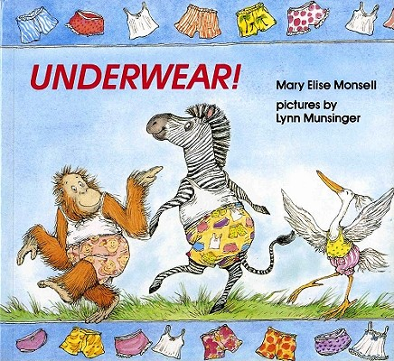 Underwear! By Monsell, Mary Elise/ Munsinger, Lynn (ILT)